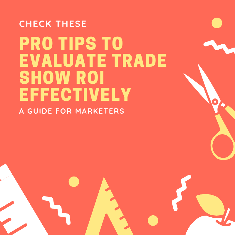 Pro-Tips-to-Evaluate-Trade-Show-ROI-Effectively