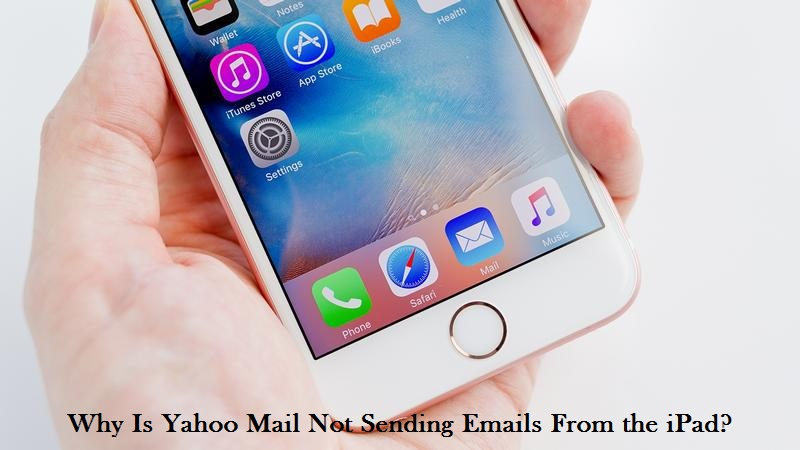 Why Is Yahoo Mail Not Sending Emails From the iPad